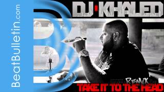 DJ Khaled - Take It to the Head INSTRUMENTAL REMIX (professional reproduction) [rap hip-hop beat]