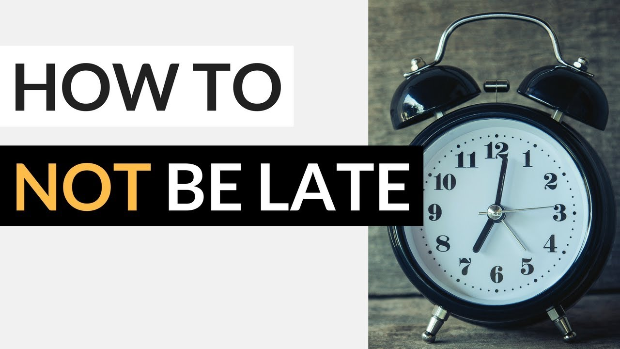 How to Stop Being Late for Everything Once and for All