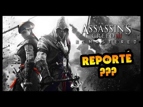 ASSASSIN'S CREED 3 REMASTERED REPORTÉ !?