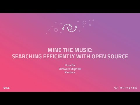Mine The Music: Searching Efficiently With Open Source - GitHub Universe 2017