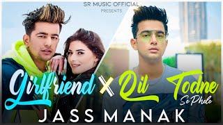 Girlfriend X Dil Todne - Jass Manak | DJ Sumit Rajwanshi | SR Music Official | Latest Remix 2020