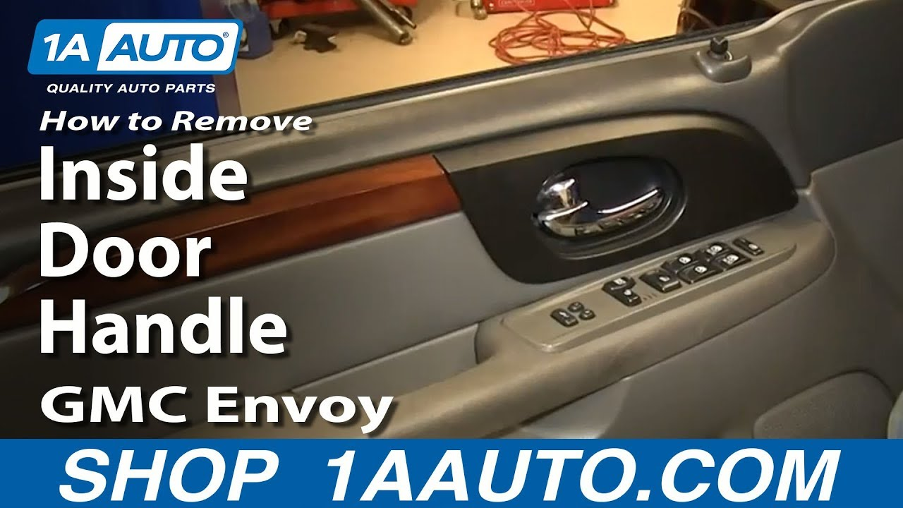 How To Install Replace Inside Door Handle 2002 09 Envoy And Envoy XL XUV