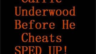 Carrie Underwood: Before He Cheats: SPED UP!
