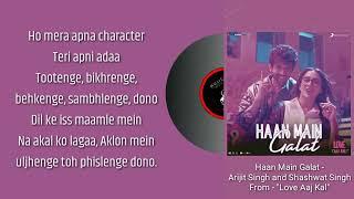 Haan Main Galat - Arijit Singh and Shashwat Singh |Love Aaj Kal | (Lyrics) 🎼