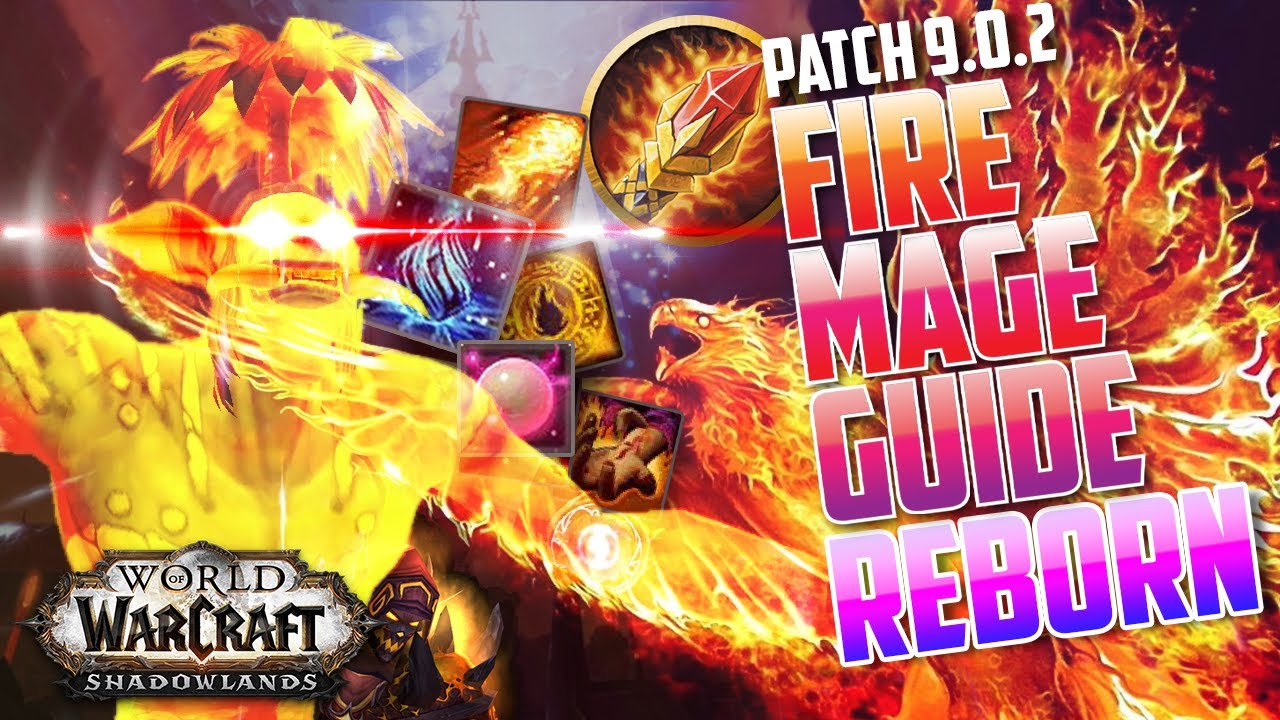 FIRE MAGE REBORN GUIDE | An update on the best rotation, legendaries, talents & more in Shadowlands
