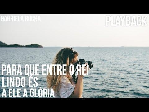 PLAYBACK - Para que entre o Rei / Lindo És /A Ele a Glória - Gabriela Rocha