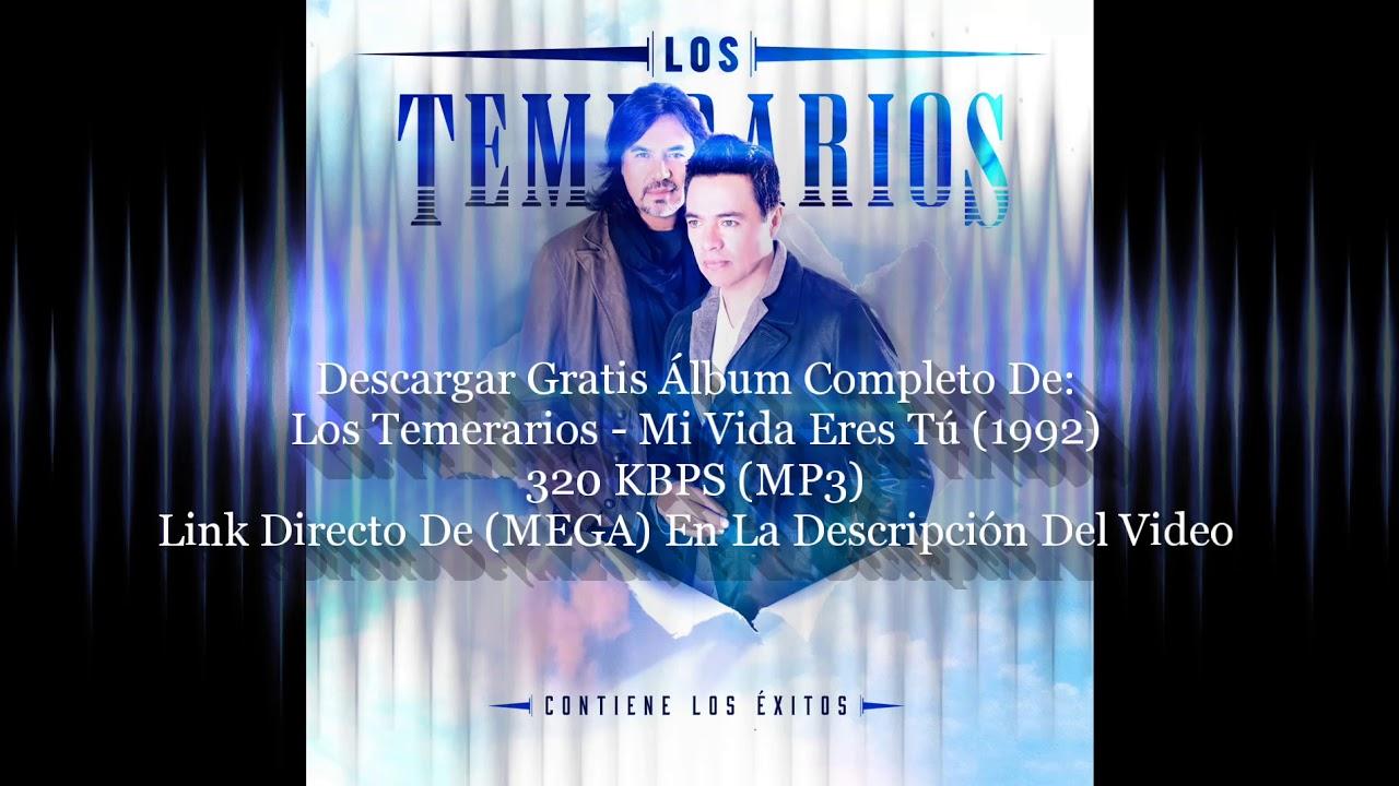 Descargar Gratis álbum Completo De Los Temerarios Mi Vida Eres Tú 1992 Youtube