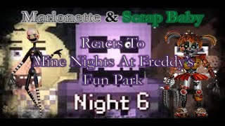 Marionette & Scrap Baby Reacts To Mine Nights At Freddy's Fun Park Night 6