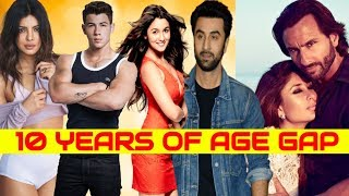 Bollywood Couples With Huge Age Difference | Priyanka 36 - Nick 25 | Alia 25 - Ranbir 35 & More