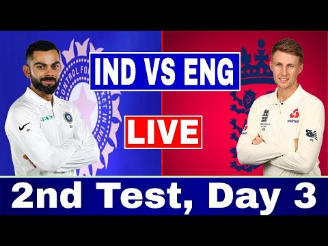 Live: India vs England 2nd Test | IND vs ENG Live cricket match today | IND vs ENG 2nd Test Day 3