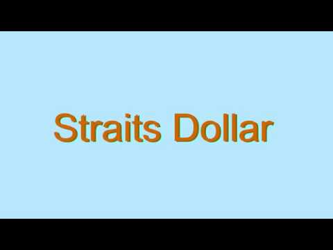 How to Pronounce Straits Dollar