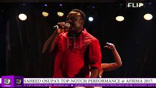 SAHEED OSUPA'S TOP-NOTCH  PERFORMANCE @ AFRIMA 2017