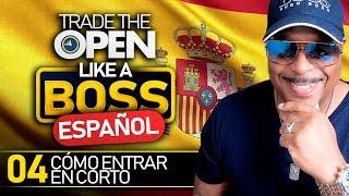 Trade The Open Like A Boss! - Parte 4 Español