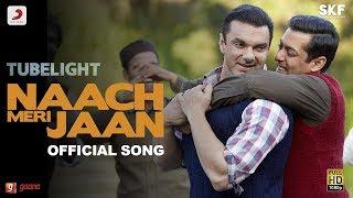 """""""Naach Meri jaan """" € Tubelight  €Audio HD song with lyrics  #Singers: Nakash Aziz, Kamaal Khan, Dev#"""