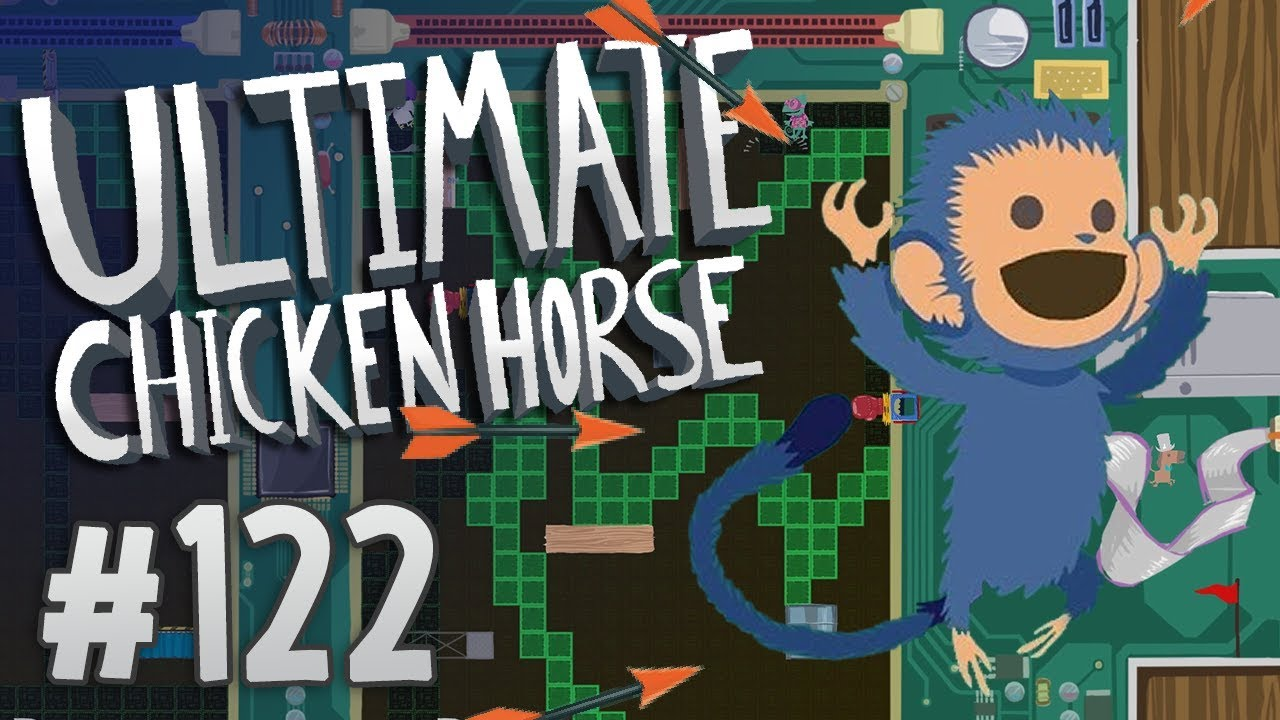 Ultimate Chicken Horse - #122 - CHIMPLY AMAZING!! - YouTube