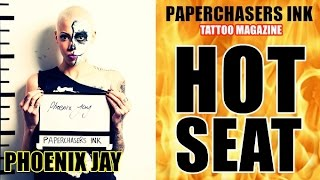 PHOENIX JAY IN THE HOTSEAT - PAPERCHASERS INK
