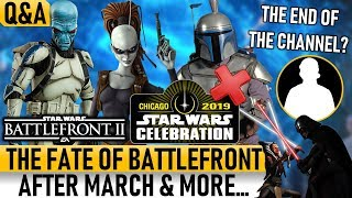 THE FATE OF BATTLEFRONT AFTER MARCH & MUCH MORE! Star Wars Battlefront 2