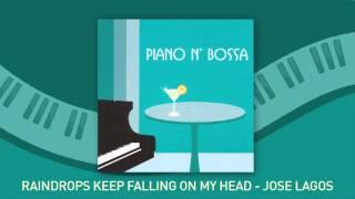 Jose Lagos - Raindrops Keep Falling On My Head