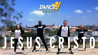 JESUS CRISTO - Versão Despacito Sr e Sra Lobos - By Dance Fit Gospel Video