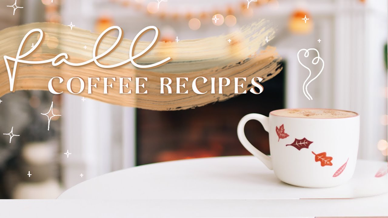 COZY FALL COFFEE RECIPES! ☕️ Easy & perfect for autumn ...