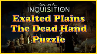 Dragon Age: Inquisition - The Dead Hand Puzzle - Exalted Plains thumbnail