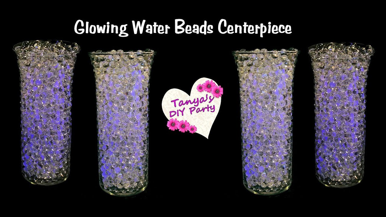 Glowing Water Beads Centerpiece Idea Tanya S Diy Party