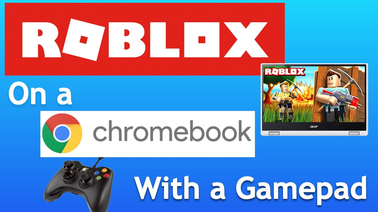 Roblox On Chromebook With A Controller Gaming On A Chromebook