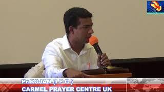 SUNDAY MESSAGE BY Pr ROJAN IN CARMEL PRAYER CENTRE UK 08 07 218