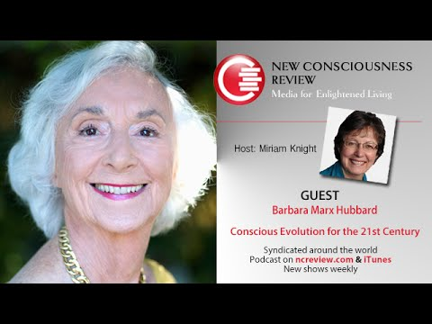 Conscious Evolution for the 21st Century - Barbara Marx Hubbard