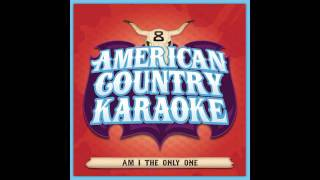 Am I The Only One - Karaoke in the style of Dierks Bentley