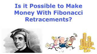 Can You Make Money in Forex Trading with Fibonacci Retracements?