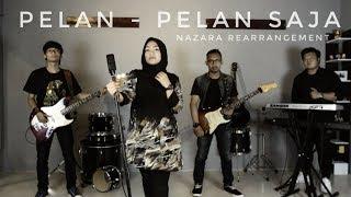 PELAN - PELAN SAJA (ReArrangement by NAZARA) #KOTAK