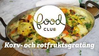 Korv- och rotfruktsgratäng | Steg för steg | FoodClub