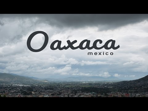 Travel in Oaxaca, Mexico