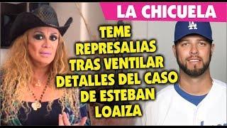 La Chicuela teme represalias tras ventilar detalles del caso de Esteban Loaiza