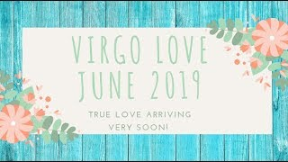 Virgo Love June 2019 ♡ Your true love arrives very soon!