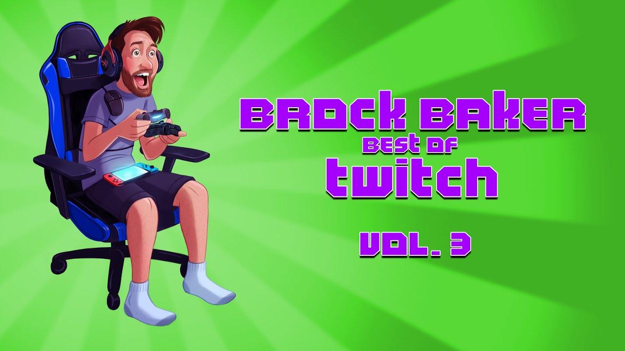 Brock Baker Best of Twitch: Vol.  3