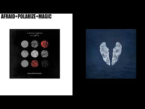 Afraid + Polarize + Magic (Mashup) - The Neighbourhood, Twenty One Pilots & Coldplay