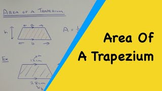 How to work out the area of a trapezium using the formula A = 1/2(a+b)h