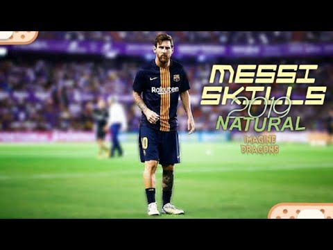 Messi | Natural -imagine Dragons ¤2018¤ Skills And Goals