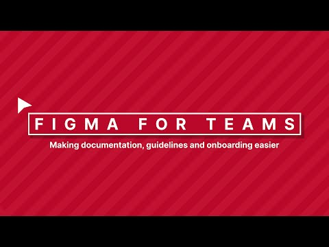 Figma for Teams, Making documentation, guidelines and onboarding easier – Friends of Figma, London