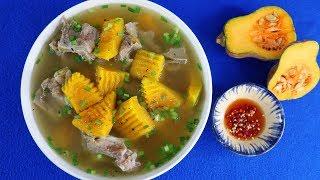 Cách nấu CANH BÍ ĐỎ HẦM XƯƠNG Vừa Ngon Vừa Bổ - Món Ăn Ngon