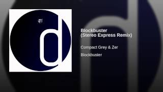 Blockbuster (Stereo Express Remix) Thumbnail