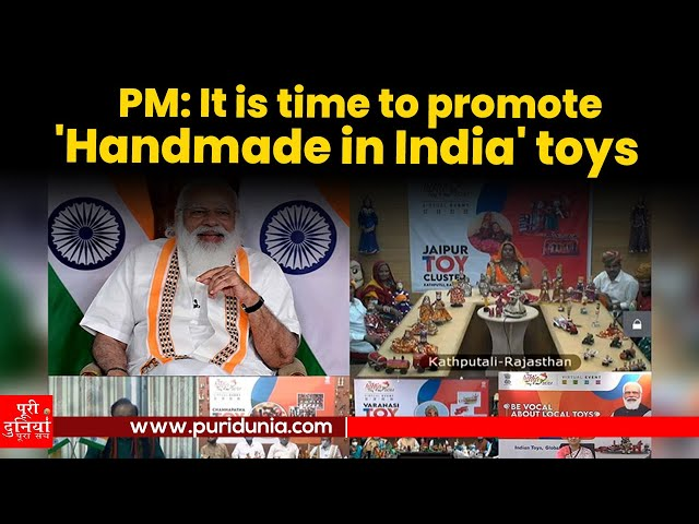 It is time to promote 'Handmade in India' toys: PM