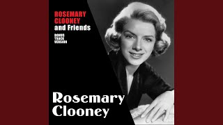 Watch Rosemary Clooney Just You Just Me video