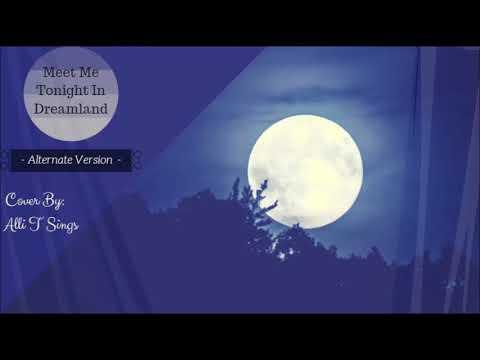 Tonight Is Last Night For Alternate >> Meet Me Tonight In Dreamland Alternate Version Youtube