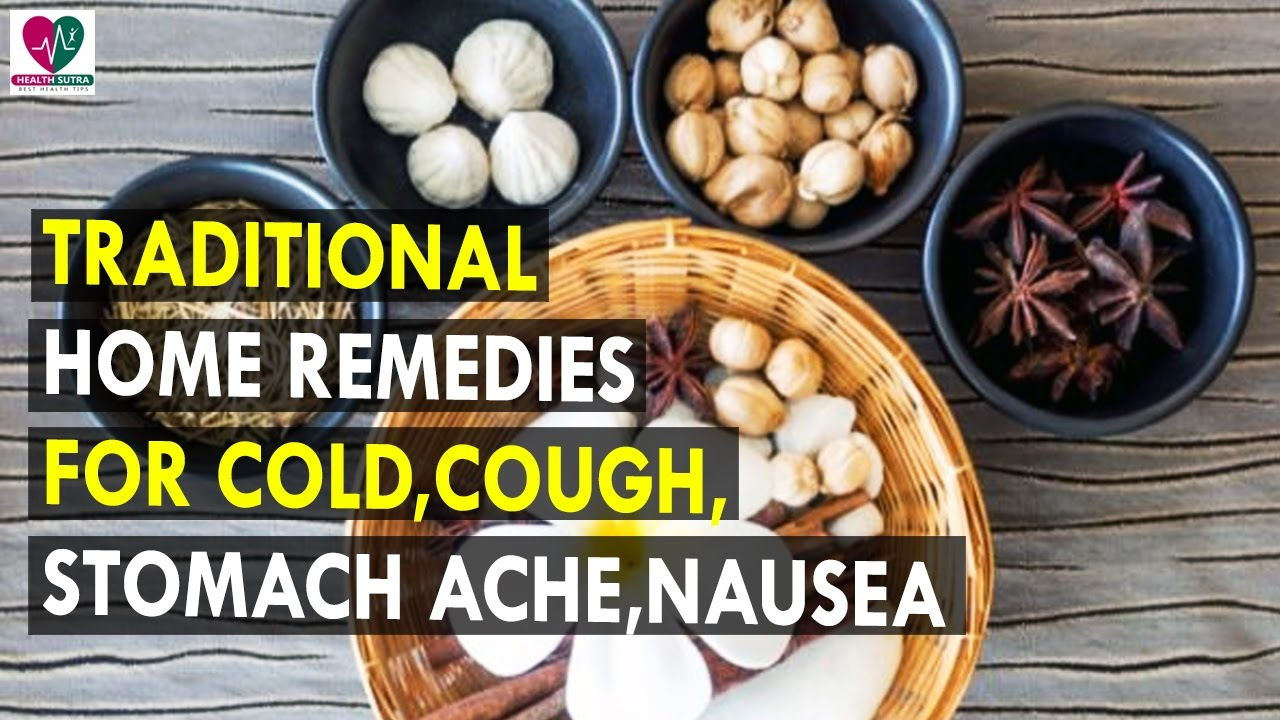 Traditional Home Remedies For Cold Cough Stomach Ache Nausea