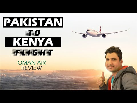 Pakistan to Kenya Flight via Oman Air (Review)