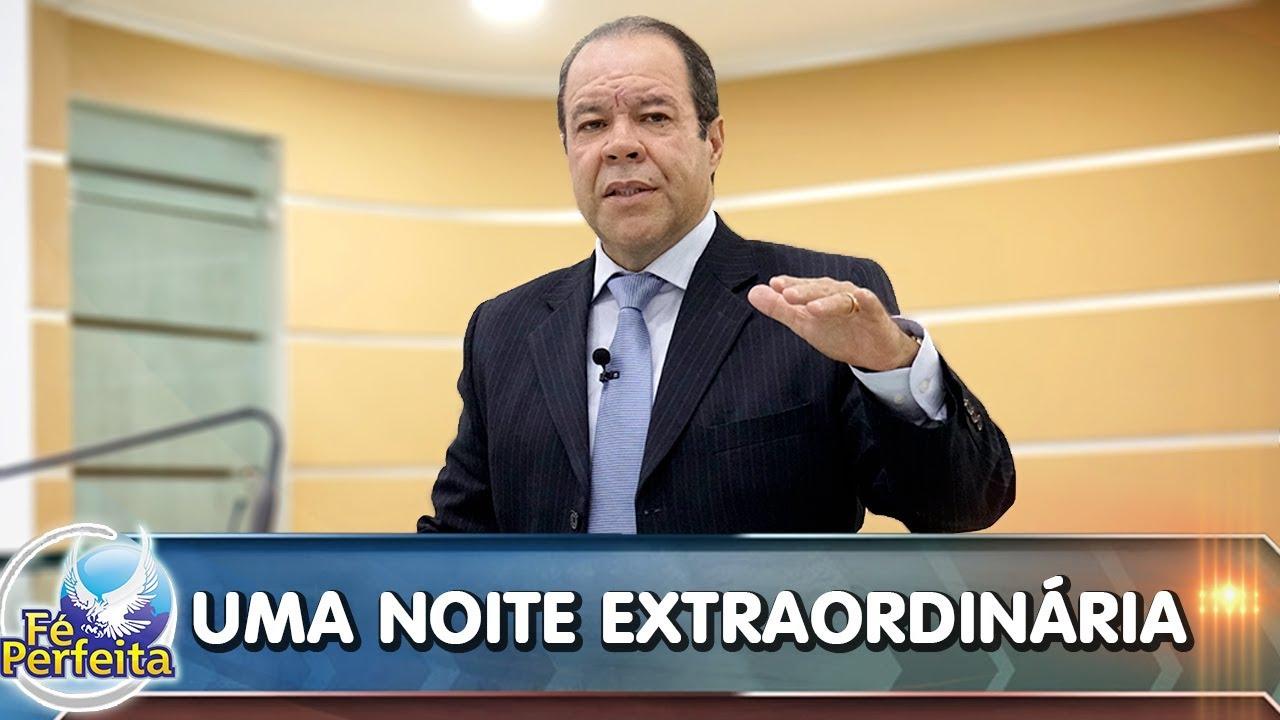 Uma noite extraordinária - 30/05/2019 - Pr. César Augusto