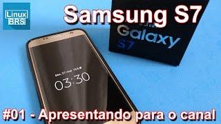 Samsung Galaxy S7 - Apresentando ao canal